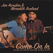 Play & Download Come on In by Jim Kweskin | Napster