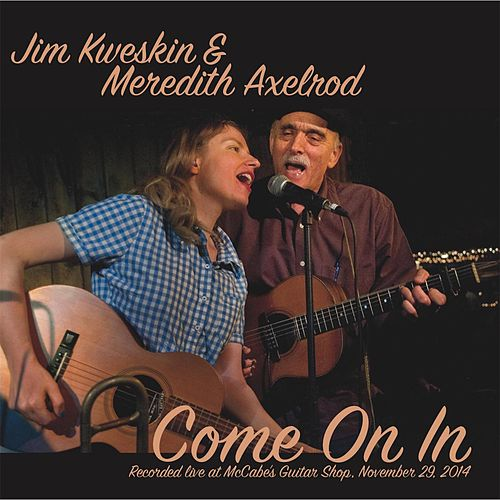 Come on In by Jim Kweskin