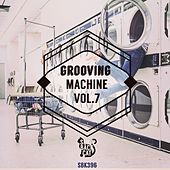 Grooving Machine, Vol. 7 by Various Artists