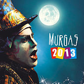 Play & Download Murgas 2013 by Various Artists | Napster