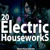 Electric Houseworks (Electro House Selection) by Various Artists