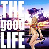 Play & Download The Good Life (Deephouse Selection) by Various Artists | Napster