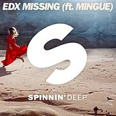 Play & Download Missing (ft. Mingue) by EDX | Napster