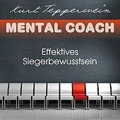 Play & Download Mental Coach: Effektives Siegerbewusstsein by Kurt Tepperwein | Napster