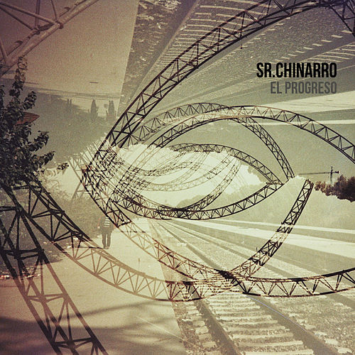 Play & Download El Progreso by Sr. Chinarro | Napster