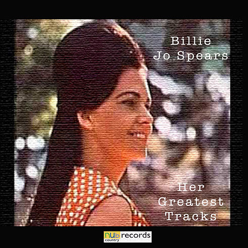 Play & Download Her Greatest Tracks by Billie Jo Spears | Napster