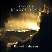 Play & Download Bathed in the Sun by Stamatis Spanoudakis (Σταμάτης Σπανουδάκης) | Napster