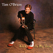 Play & Download Rock In My Shoe by Tim O'Brien | Napster