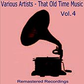 Play & Download That Old Time Music Vol. 4 by Various Artists | Napster