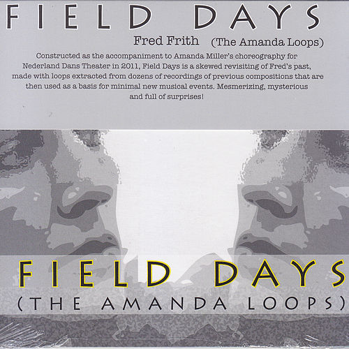 Play & Download Field Days (The Amanda Loops) by Fred Frith | Napster
