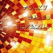 Funky Disco Inferno by Various Artists