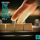 Play & Download The Red Rose, Vol. 3 by Hank Locklin | Napster