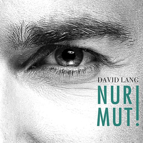 Nur Mut! by David Lang