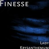Play & Download Lady Krysanthemum by Finesse | Napster