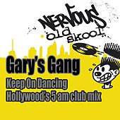 Play & Download Keep On Dancing (Hollywood's 5AM Club Mix) by Gary's Gang | Napster