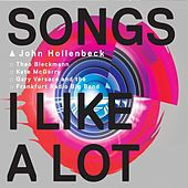 Songs I Like a Lot by John Hollenbeck