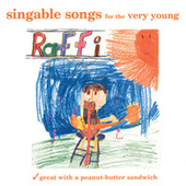 Play & Download Singable Songs For The Very Young by Raffi | Napster