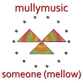 Someone (Mellow) by Mullymusic