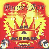 I Am a King by Brown Boy