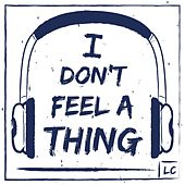 Play & Download I Don't Feel a Thing by LC | Napster