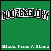 Blood from a Stone by Booze And Glory
