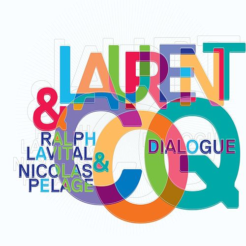 Play & Download Dialogue by Laurent Coq | Napster