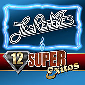 Play & Download 12 Super Exitos by Los Rehenes | Napster