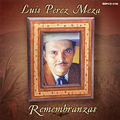 Play & Download Remembranzas by Luis Perez Meza | Napster