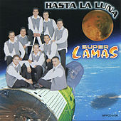 Hasta La Luna by Super Lamas