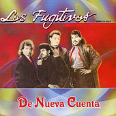 De Nueva Cuenta by Los Fugitivos