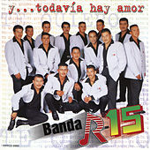 Play & Download Y Todavia Hay Amor by Banda R-15 | Napster