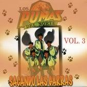Play & Download Sacando Las Garras, Vol. 3 by Los Pumas Del Norte | Napster