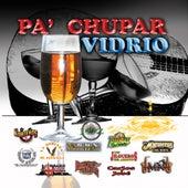 Pa' Chupar Vidrio by Various Artists