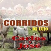 Play & Download Corridos De Lujo by Carlos Y Jose | Napster
