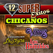 Play & Download 12 Super Exitos Chicanos by Various Artists | Napster