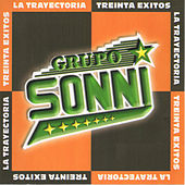 La Trayectoria - Treinta Exitos by Grupo Sonni