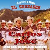 Play & Download Bienvenidos Al Rancho El Chubasco...20 De Coleccion by Carlos Y Jose | Napster