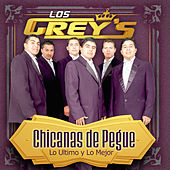 Play & Download Chicanas De Pegue by Los Grey's | Napster