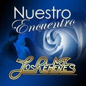 Play & Download Nuestro Encuentro by Los Rehenes | Napster