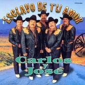 Play & Download Esclavo De Tu Amor by Carlos Y Jose | Napster
