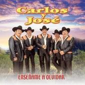 Play & Download Ensename A Olvidar by Carlos Y Jose | Napster