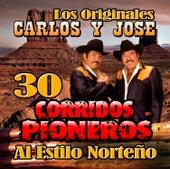 Play & Download 30 Corridos Pioneros Al Estilo Norteno by Carlos Y Jose | Napster