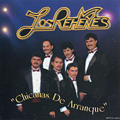Play & Download Chicanas De Arranque by Los Rehenes | Napster