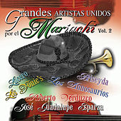 Grandes Artistas Unidos Por El Mariachi, Vol. 2 by Various Artists