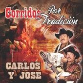 Play & Download Corridos Por Tradicion by Carlos Y Jose | Napster