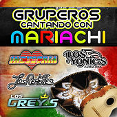 Play & Download Gruperos Cantando Con Mariachi by Various Artists | Napster