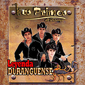Play & Download Leyenda Duranguense by Los Primos De Durango | Napster