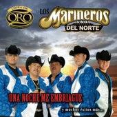 Play & Download Una Noche Me Embriague y Muchos Exitos Mas by Los Marineros Del Norte | Napster