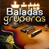 Baladas Gruperas by Various Artists