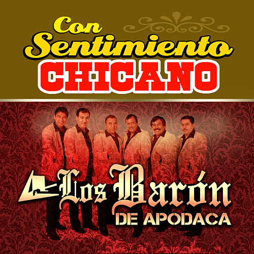 Play & Download Con Sentimiento Chicano by Los Baron De Apodaca | Napster